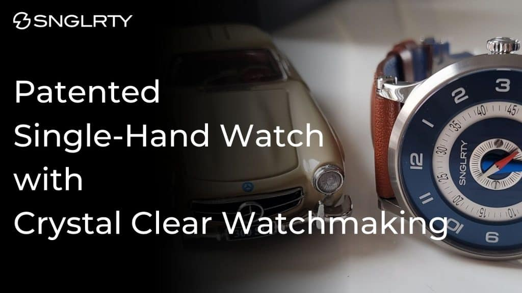 patented single-hand watch with crystal clear watchmaking title card